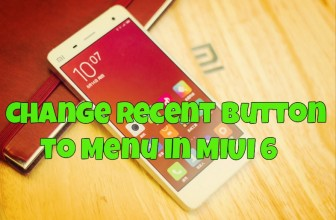 How to Change Recent Button to Menu in MIUI 6 – Mi3, Mi4
