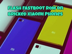How to Flash Fastboot ROM on Bricked Xiaomi Phones