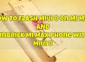 How to Flash MIUI 8 / Unbrick Mi Max Phone
