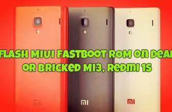 Flash MIUI Fastboot ROM on Dead or Bricked Mi3, Redmi 1s