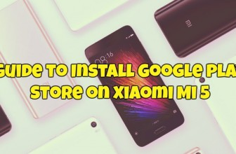Guide to Install Google Play Store on Xiaomi Mi 5