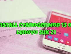 How to Install CyanogenMod 13 on Lenovo ZUK Z1