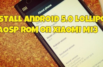 How to Install Android 5.0 Lollipop AOSP ROM on Mi3