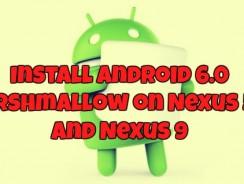 Install Android 6.0 Marshmallow on Nexus 5, 6 and Nexus 9