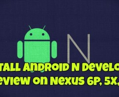 Download & Install Android N Developer Preview on Nexus 6P, 5X, 6, 9