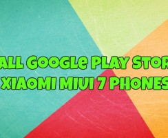How to Install Google Play Store on Xiaomi MIUI 7
