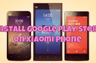 How to Manually Install Google Play Store on Xiaomi Phone, Mi3, Mi4, Redmi 1S