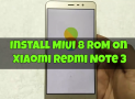 Install MIUI 8 ROM On Xiaomi Redmi Note 3