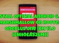 Install Official Android 6.0.1 on Rooted Oneplus One [CM 13.0 ZNH0EAS26M]