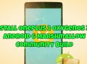 Install Oneplus 2 OxygenOS 3.0 Community Build