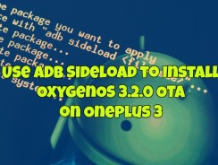 How to Use ADB Sideload to Install OxygenOS 3.2.1 OTA on Oneplus 3 Phone