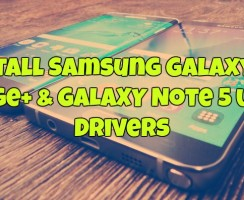 Install Samsung Galaxy S6 Edge+ & Note 5 USB Drivers