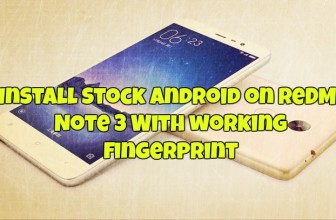 Install Stock Android on Redmi Note 3 With working fingerprint