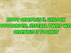Root Oneplus 3, Unlock Bootloader, Install TWRP with OnePlus 3 ToolKit