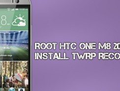 How to Root HTC One M8 2014 and Install TWRP Recovery
