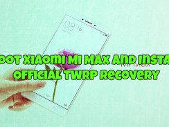 Root Xiaomi Mi Max and Install Official TWRP Recovery