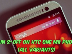 Guide to Gain S-Off on HTC One M8 Phone (All Variants)