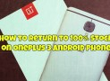 How to Return to 100% Stock on OnePlus 3 Android Phone
