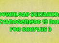 Download Sultanxda CyanogenMod 13 ROM For OnePlus 3