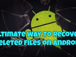 Ultimate Way to Recover Deleted Files on Android