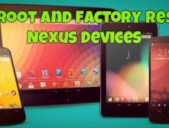 How to Unroot and Factory Reset Nexus Devices Quickly