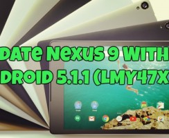 Steps to Update Nexus 9 With Android 5.1.1 (LMY47X) Factory Image