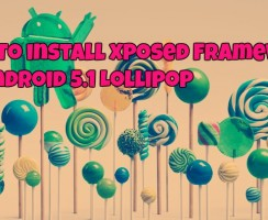 Guide to Install Xposed Framework on Android 5.1 Lollipop