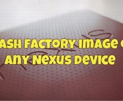 Guide to Flash Factory Images / Stock on Any Nexus Device