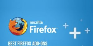 5 Best Firefox Addons You Must Install Today