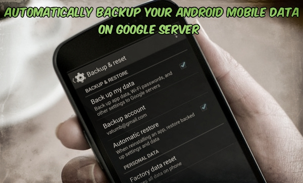 Backup Your Android Mobile Data on Google Server