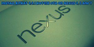 KitKat 4.4.1 KOT49E OTA on Nexus 4 5 and 7