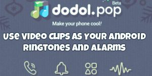 Use Video Clips as Your Android Ringtone and Alarms