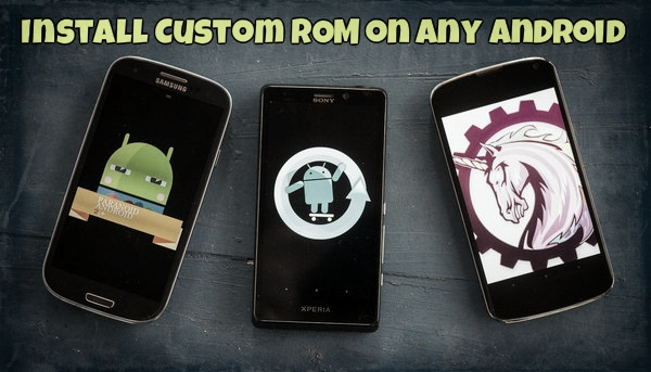 Install Custom ROM on Any Android