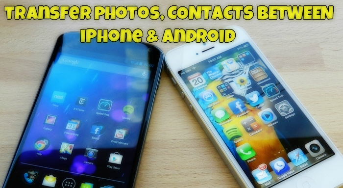 Transfer Photos Contacts Between Android and iPhone