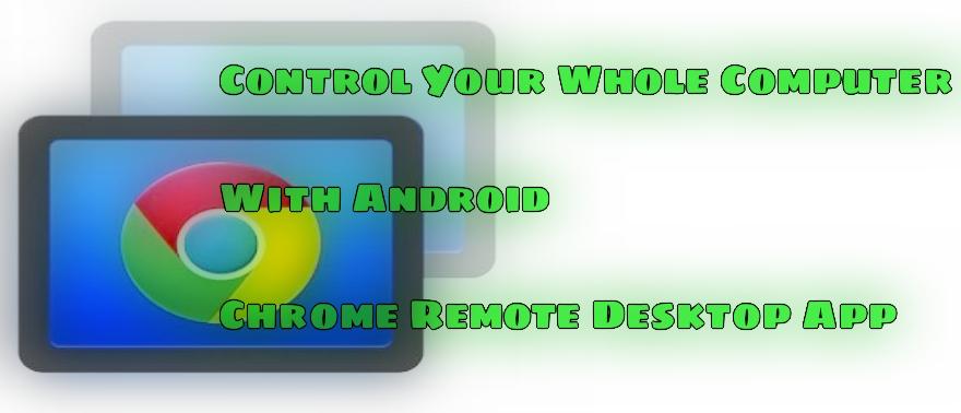 set up Chrome Remote Desktop for Android