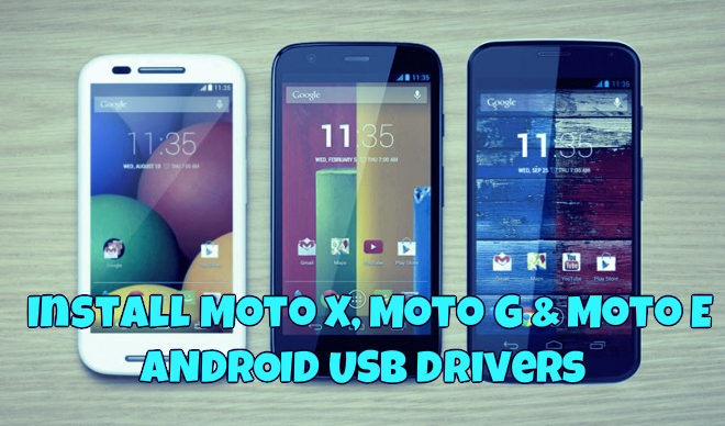 How To Install Moto X Moto G Moto E Usb Drivers Windows Mac