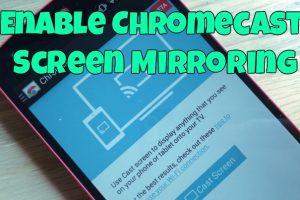 Enable Chromecast Screen Mirroring