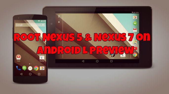 RootNexus5Nexus7onAndroidLPreview.jpg