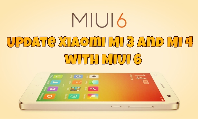 Update Xiaomi Mi 3 and Mi 4 with MIUI 6