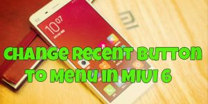 Change Recent Button to Menu in MIUI 6