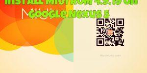 Install MIUI ROM 4.9.19 On Google Nexus 5