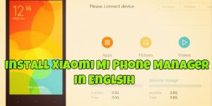 Install Xiaomi MI Phone Manager In Englsih
