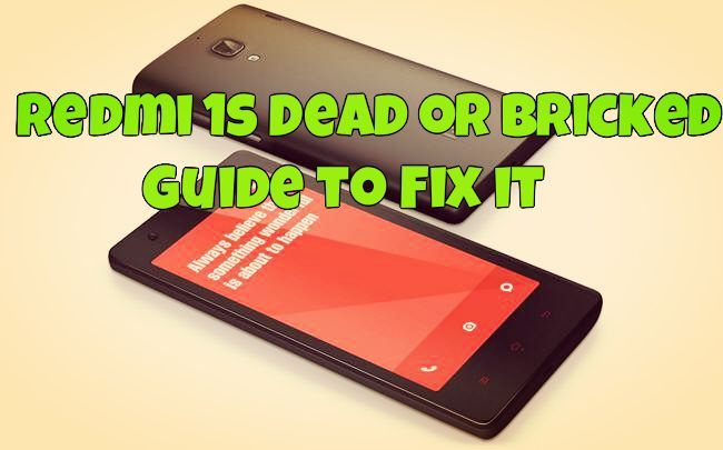 Redmi 1s Dead or Bricked - Guide to Fix it
