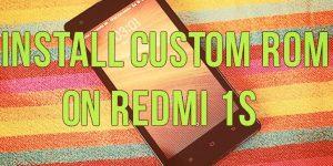 Install Custom ROM on Redmi 1s