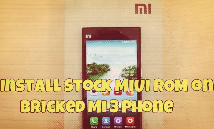 Install Stock MIUI ROM on Bricked Mi 3 Phone