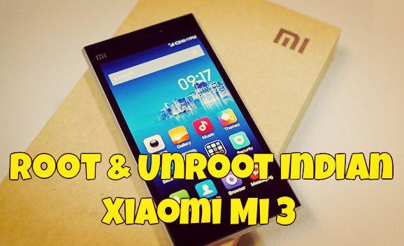 Root & Unroot Indian Xiaomi Mi 3