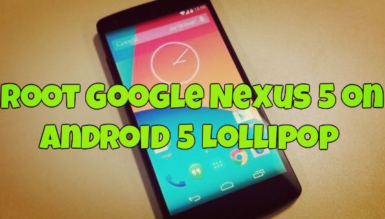 Root Google Nexus 5 on Android 5 Lollipop
