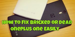 How to Fix Bricked or Dead OnePlus One Easily