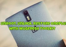Root, Unroot, Unlock, Restore OnePlus One with Wugfresh ToolKit