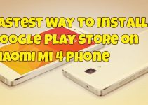 Fastest Way to Install Google Play Store on Xiaomi Mi 4 Phone